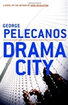 Pelecanos, George - Drama City (Signed First Edition)