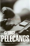 Pelecanos, George - Drama City (Signed First Edition UK)