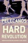 Pelecanos, George - Hard Revolution (Signed First Edition UK)
