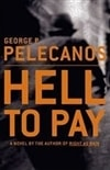 Pelecanos, George - Hell to Pay (Signed First Edition)