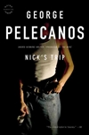 Pelecanos, George | Nick's Trip | Signed First Edition Trade Paper Book
