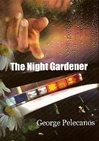 Night Gardener | Pelecanos, George | Signed & Numbered Limited Edition Book
