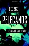 Pelecanos, George | Night Gardener, The | First Edition Book