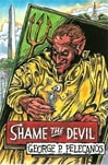 Shame the Devil | Pelecanos, George | Signed & Numbered Limited Edition Book