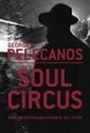 Pelecanos, George - Soul Circus (Signed First Edition UK)