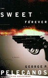 Pelecanos, George - Sweet Forever, The (Signed First Edition)