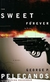 Sweet Forever, The | Pelecanos, George | Signed First Edition Book