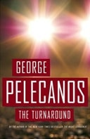 Turnaround, The | Pelecanos, George | Signed First Edition Book