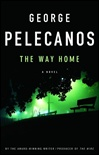 Pelecanos, George - The Way Home (Signed First Edition)