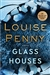 Glass Houses | Penny, Louise | Signed First Edition Book