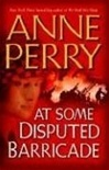 Perry, Anne - At Some Disputed Barricade (Signed First Edition)