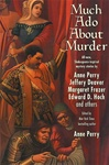 Much Ado About Murder | Perry, Anne (Editor) | Signed First Edition Book