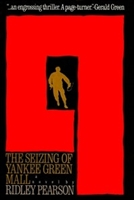 Seizing of Yankee Green Mall, The | Pearson, Ridley | Signed First Edition Book