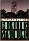 Percy, Walker - Thanatos Syndrome, The (First Edition)