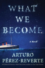 What We Become by Arturo Perez-Reverte