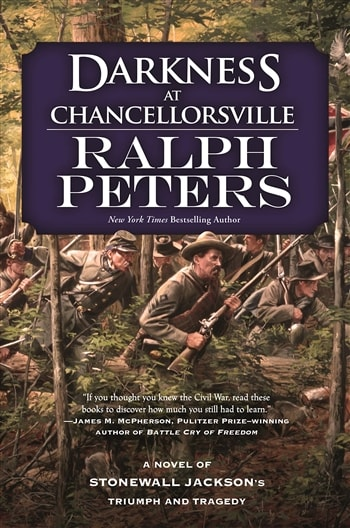 Darkness at Chancellorsville by Ralph Peters