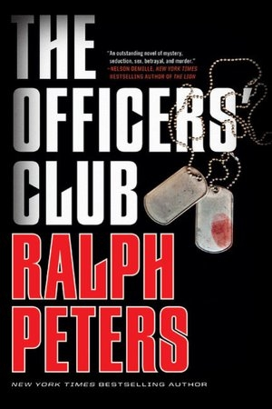 The Officer's Club by Ralph Peters