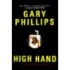 High Hand | Phillips, Gary | Signed First Edition Book