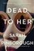 Pinborough, Sarah | Dead to Her | Signed First Edition Copy