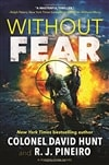Without Fear by R.J. Pineiro and Colonel David Hunt | Double-Signed First Edition Book