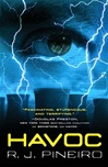 Pineiro, R.J. - Havoc (Signed First Edition)