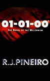 01-01-00: A Novel of the New Millenium | Pineiro, R.J. | Signed First Edition Book