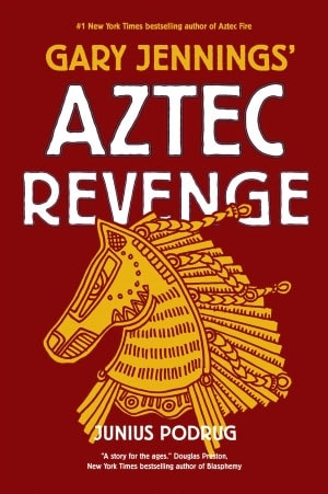 Gary Jennings' Aztec Revenge by Junius Podrug