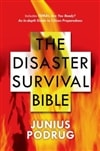 Disaster Survival Bible, The | Podrug, Junius | Signed First Trade Paper Book