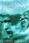 Frost of Heaven | Podrug, Junius | Signed First Edition Book