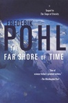 Pohl, Frederik - Far Shore of Time, The (First Edition)
