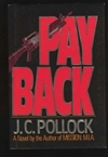 Pollock, J.C. - Payback (First Edition)