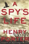 Porter, Henry | Spy's Life, A | First Edition Book