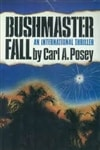 Posey, Carl A. | Bushmaster Fall | First Edition Book