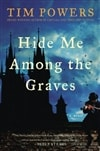 Hide Me Among The Graves | Powers, Tim | Signed First Edition Book