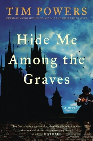 Hide Me Among the Graves by Tim Powers