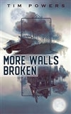 More Walls Broken | Powers, Tim | Signed First Edition Book