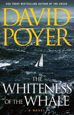 Whiteness of the Whale by David Poyer