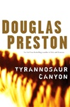 Preston, Douglas - Tyrannosaur Canyon (First Edition)