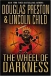 Preston, Douglas & Child, Lincoln - Wheel of Darkness, The (First Edition)