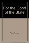 For the Good of the State | Anthony, Richard | Signed Limited Edition Book