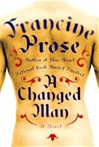 Changed Man, A | Prose, Francine | Signed First Edition Book