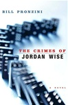 Crimes of Jordan Wise, The | Pronzini, Bill | Signed First Edition Book