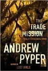 Trade Mission, The | Pyper, Andrew | Signed First Edition Book