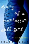 Quan, Tracy - Diary Of A Manhattan Call Girl (First Edition)
