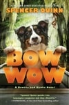 Quinn, Spencer  (Abrahams, Peter) | Bow Wow | Signed First Edition Book