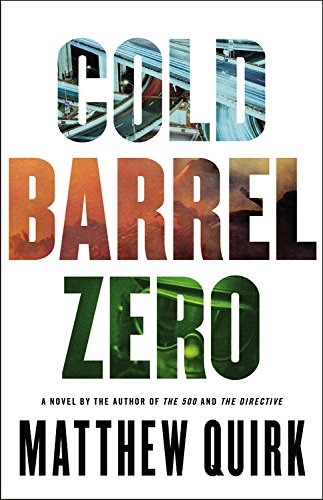Cold Barrel Zero by Matthew Quirk