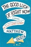 Good Luck of Right Now, The | Quick, Matthew | Signed First Edition Book