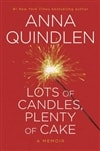 Lots of Candles, Plenty of Cake | Quindlen, Anna | Signed First Edition Book