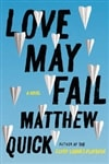 Quick, Matthew | Love May Fail | Signed First Edition Book