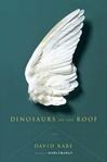Dinosaurs on the Roof | Rabe, David | Signed First Edition Book